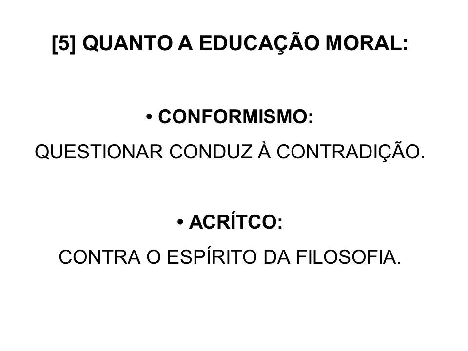 [5] QUANTO A EDUCAÇÃO MORAL:
